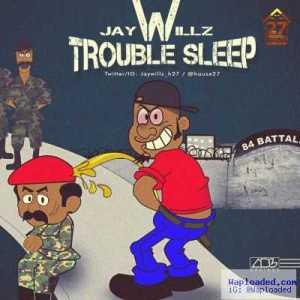 Jaywillz - Trouble Sleep (D'Banj Emergency Cover)